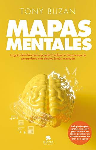 Mapas mentales: La guía definitiva para aprender a utilizar la herramienta de pensamiento más efectiva jamás inventada (COLECCION ALIENTA)