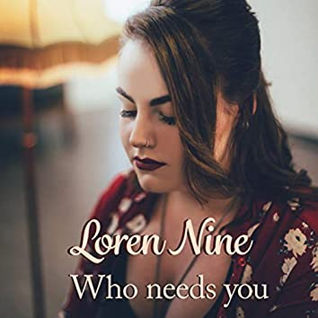 Who Needs You (Special Edition)