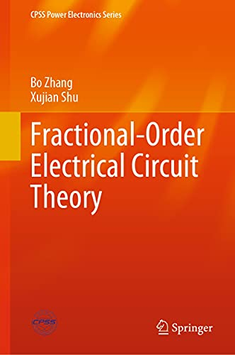 Fractional-Order Electrical Circuit Theory (CPSS Power Electronics Series) (English Edition)