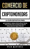 Comercio de criptomonedas: La guía definitiva para que los...