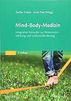 Mind-Body-Medizin: Integrative Konzepte zur Ressourcenstaerkung und Lebensstilveraenderung