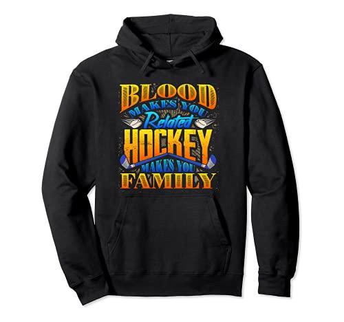 La sangre te hace hockey relacionado hace hockey familiar Sudadera con Capucha
