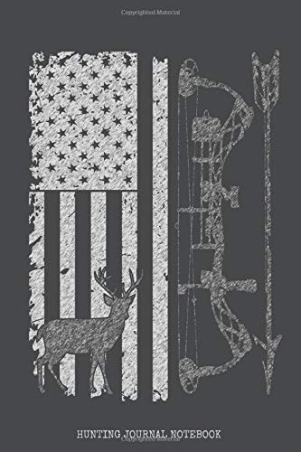 Hunting Journal Notebook: Distressed USA Flag Bow & Arrow Silver Foil Design / Big Game Deer Hunter Season / Blank Lined Journal / 6x9 110 pgs / Softcover Matte Finish / Outdoor Sportsmen Gift