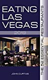Eating Las Vegas 2019: The 52 Essential Restaurants
