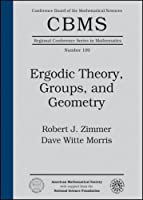 Ergodic Theory, Groups, and Geometry: Nsf-cbms Regional Research Conferences in the Mathematical Sciences June 22-26, 1998 University of Minnesota (CBMS Regional Conference Series in Mathematics)