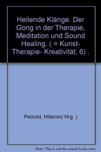 HEILENDE KLANGE: DER GONG IN THERAPIE, MEDITATION UND SOUND HEALING