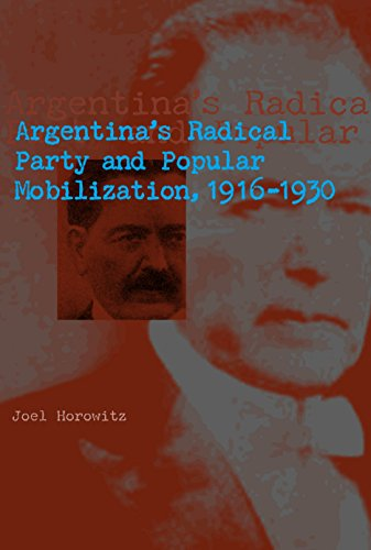 Argentina's Radical Party and Popular Mobilization, 1916–1930 (English Edition)