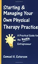By Samuel H. Esterson - Starting Your Own Physical Therapy Practice: 1st (first) Edition