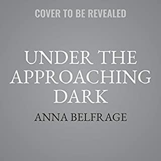 Under the Approaching Dark                   By:                                                                                                                                 Anna Belfrage                               Narrated by:                                                                                                                                 Greg Patmore                      Length: 14 hrs     Not rated yet     Overall 0.0