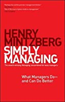 Simply Managing: What Managers Do # and Can Do Better