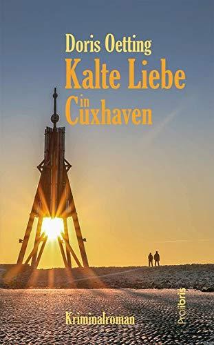 Buchseite und Rezensionen zu 'Kalte Liebe in Cuxhaven: Kriminalroman' von Doris Oetting