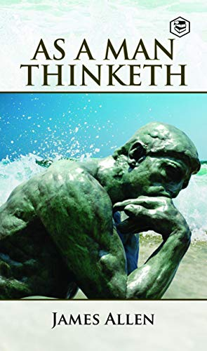 As a Man Thinketh by [James Allen]