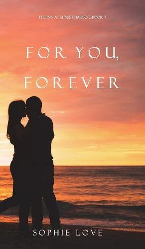 For You, Forever (the Inn at Sunset Harbor-Book 7)