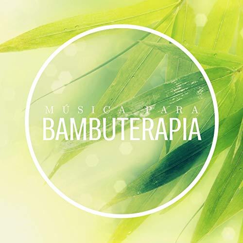 Música para Bambuterapia: Canciones con Sonidos de la Naturaleza para Masaje con Bambú