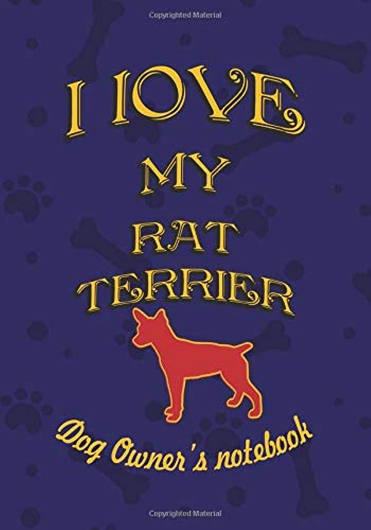 終点癒す保存I love my Rat terrier - Dog owner's notebook: Doggy style designed pages for dog owner's to note Training log and daily adventures. (I Love My Dog)