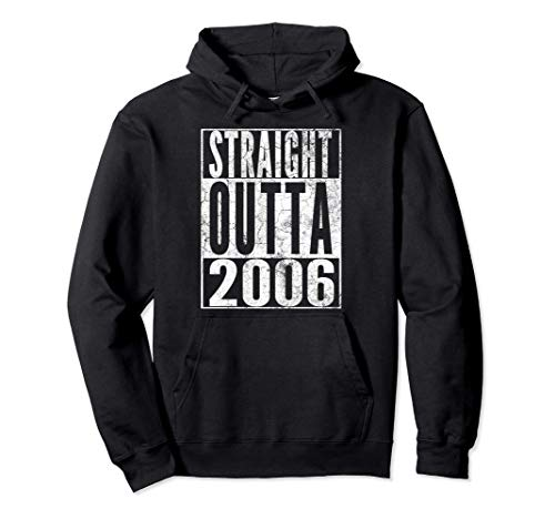 Straight Outta 2006 15th Birthday Gift 15 Years Old Boy Girl Pullover Hoodie