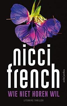 Wie niet horen wil van [Nicci French]