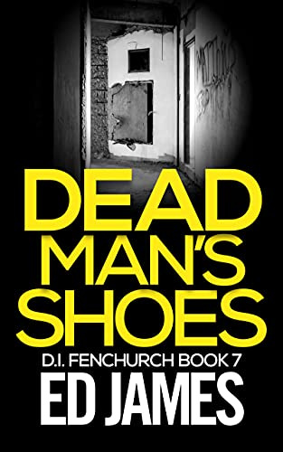 Dead Man's Shoes: An East London Detective Mystery (DI Fenchurch Crime...