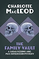 The Family Vault (The Sarah Kelling and Max Bittersohn Mysteries)