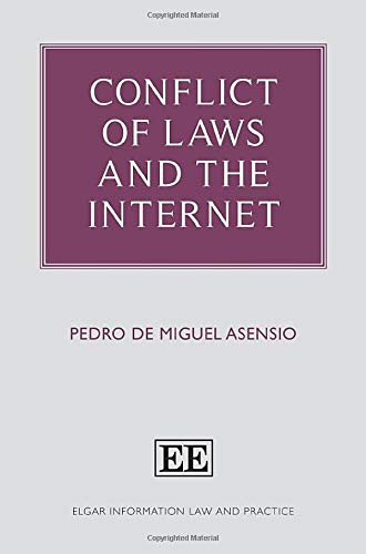 Compare Textbook Prices for Conflict of Laws and the Internet Elgar Information Law and Practice  ISBN 9781788110815 by Pedro De Miguel Asensio