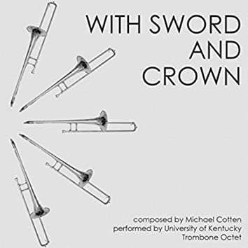 Michael Cotten: With Sword and Crown