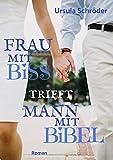 Frau mit Biss trifft Mann mit Bibel