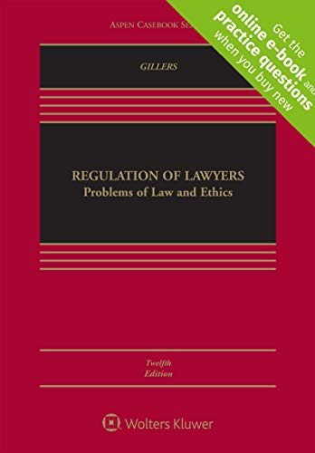 Compare Textbook Prices for Regulation of Lawyers: Problems of Law and Ethics [Connected Casebook] Aspen Casebook 12 Edition ISBN 9781543825862 by Stephen Gillers