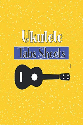 Ukulele Tabs Sheets: Ukulele Blank Sheet Music Notebook Journal   Ukulele Tab Notebook   Blank Ukulele Tablature Notebook   Hawaii Plucked String ... Concert Tenor Baritone   6x9 Inches 120 Pages