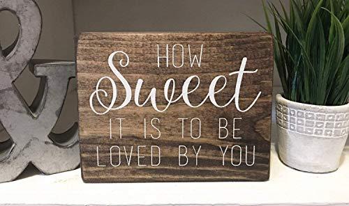 13 x 18 cm How Sweet it is to be Loved by You – Candy Bar – Mesa de favor– Dulces – Decoración de boda – Letreros de madera 855672