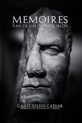 Memoires Van De Gallische Oorlog: Door Julius Caesar (Nederlandse Vertaling)
