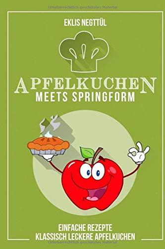 A P F E L K U C H E N Meets SPRINGFORM: Einfach Klassische Leckere Apfelkuchen