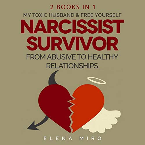 Narcissist Survivor, from Abusive to Healthy Relationships, 2 Books in 1: My Toxic Husband and Free Yourself cover art
