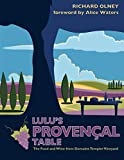 Lulu's Provençal Table: The Food and Wine from Domaine Tempier Vineyard (English Edition)