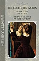 The Collected Works of Henry James, Vol. 28 (of 36): The Beast in the Jungle; The Beldonald Holbein (Bookland Classics)