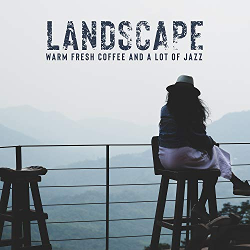 Landscape, Warm Fresh Coffee and a Lot of Jazz. The Best Moments Every Morning