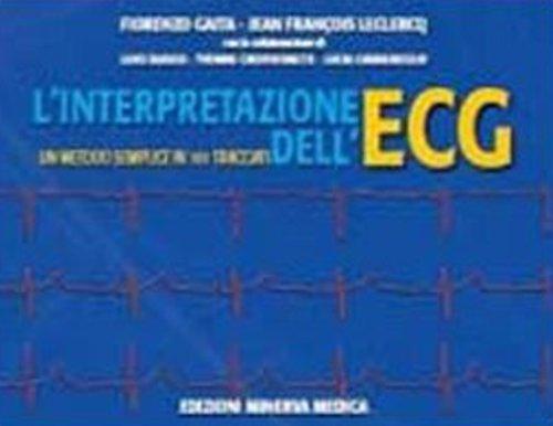 L'interpretazione dell'ECG. Un metodo semplice in 101 tracciati