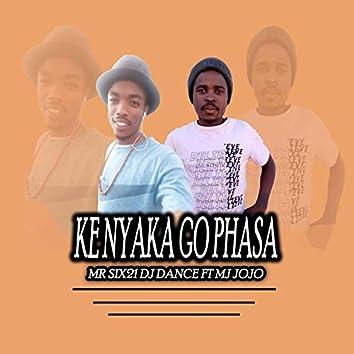 Ke Nyaka Go Phasa (feat. Mj Jojo)