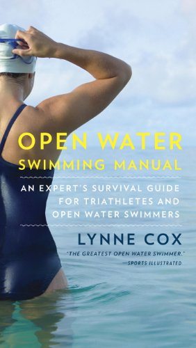 Open Water Swimming Manual: An Expert's Survival Guide for Triathletes and Open Water Swimmers (English Edition)