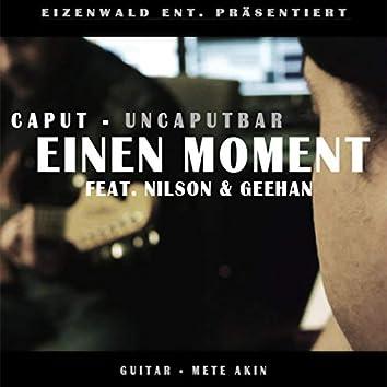 Einen Moment (feat. Nilson, Geehan & Mete Akin)