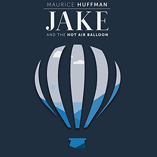Jake and the Hot Air Balloon Audiobook By Maurice Huffman cover art