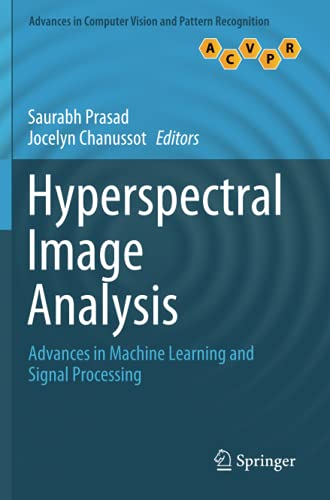 Compare Textbook Prices for Hyperspectral Image Analysis: Advances in Machine Learning and Signal Processing Advances in Computer Vision and Pattern Recognition 1st ed. 2020 Edition ISBN 9783030386191 by Prasad, Saurabh,Chanussot, Jocelyn