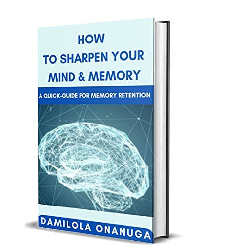 How to sharpen your mind and memory (English Edition)