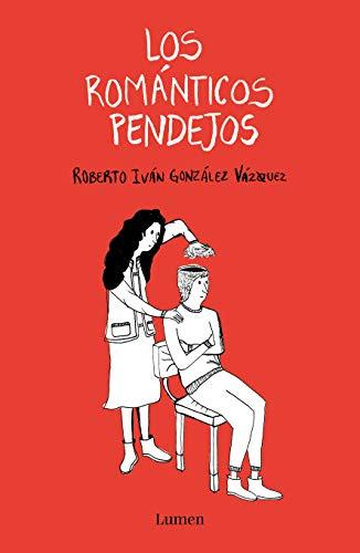 Los Románticos Pendejos / Stupid Romantics
