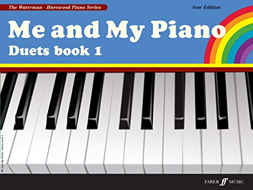 Me and My Piano Duets book 1 (Faber Edition: the Waterman / Harewood Piano Series, Band 1)