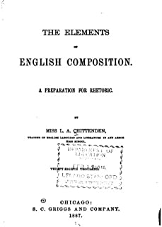 The Elements of English Composition, A Preparation for Rhetoric