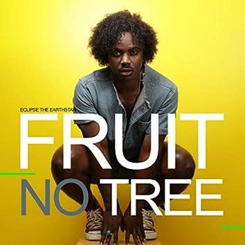 Fruit No Tree
