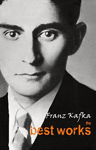 Franz Kafka: The Best Works