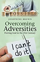 Overcoming Adversities: Proving God in the 21St Century