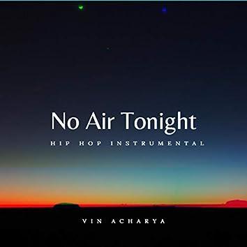 No Air Tonight  [Hip Hop]