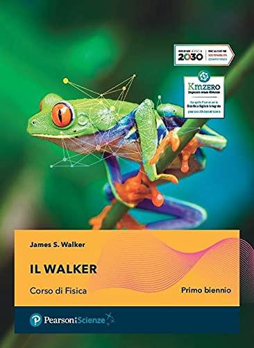 Il Walker. Corso di fisica. Per il primo biennio delle Scuole superiori. Con e-book. Con espansione online